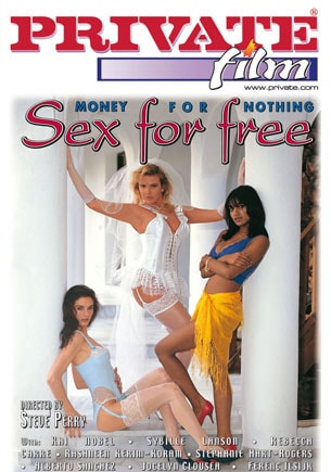 Money for Nothing and Sex for Free